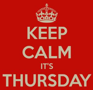 Keep Calm It's Thursday