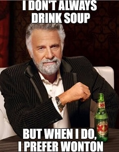 worlds-most-interesting-man-wonton-soup